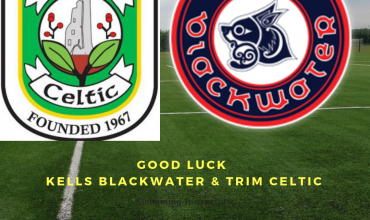 Good Luck to Kells and Trim